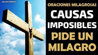 Oraciones Milagrosas para las causas más imposibles, escucha estas oraciones y pide un milagro