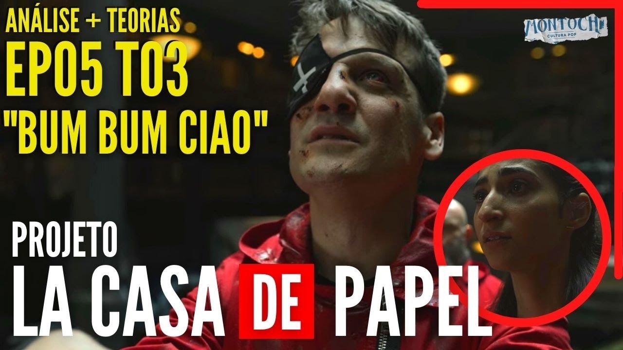 "PROJETO LA CASA DE PAPEL | Análise e Teorias: ""BUM BUM CIAO"" (Ep05 T03)"