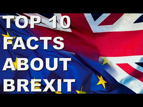 TOP 10 Facts About Brexit
