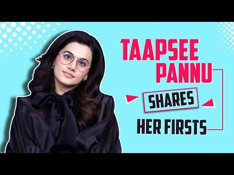 Taapsee Pannu Shares Her Firsts | First Audition, Pay Cheque And More | India Forums