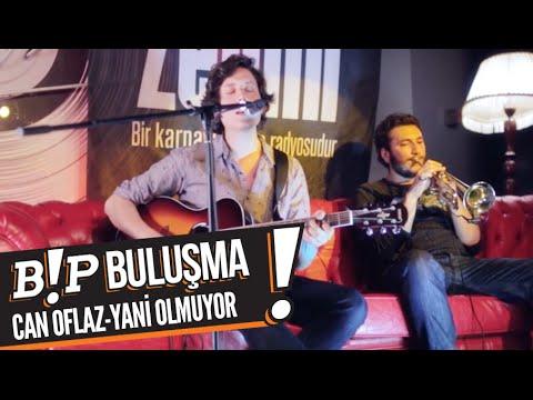 Can Oflaz - Yani Olmuyor (B!P Buluşma)