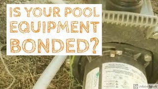 Is Your Pool Equipment Bonded?