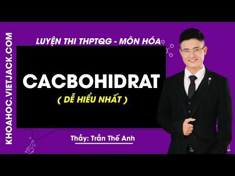 Cacbohidrat - Bài 2 - Hóa học 12 - Thầy Trần Thế Anh (DỄ HIỂU NHẤT)