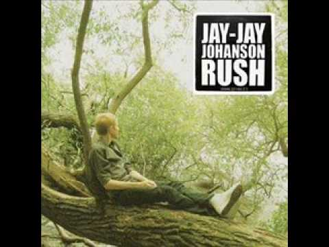 Rush_Jay Jay Johanson