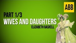 WIVES AND DAUGHTERS: Elizabeth Gaskell - FULL AudioBook: Part 1/3