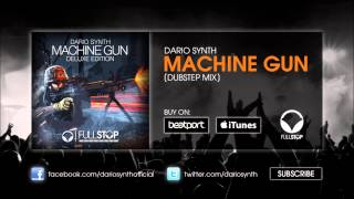 Dario Synth - Machine Gun (Dubstep Mix)