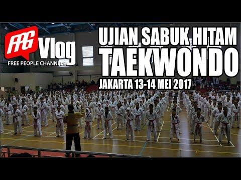 UJIAN SABUK HITAM TAEKWONDO : JAKARTA 13-14 MEI 2017