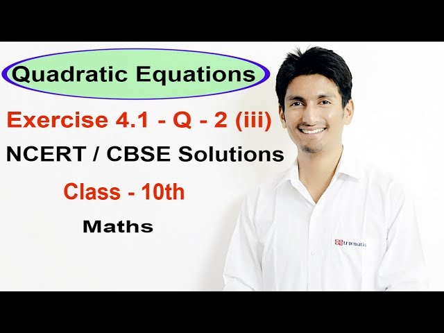 Exercise 4.1 Question 2 (iii) - Quadratic Equations NCERT/CBSE Solutions for Class 10th Maths