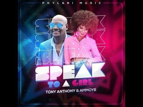 Speak To A Girl--Tony Anthony & Ammoye