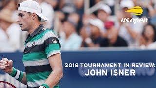 2018 US Open In Review: John Isner