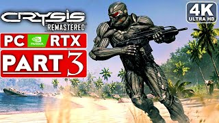 CRYSIS REMASTERED Gameplay Walkthrough Part 3 [4K 60FPS PC RTX] - No Commentary