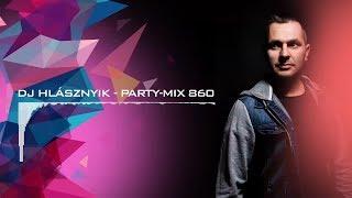 Dj Hlásznyik - Party-mix #860 [House, Vocal House, Club, Minimal, Minimal techno mix]