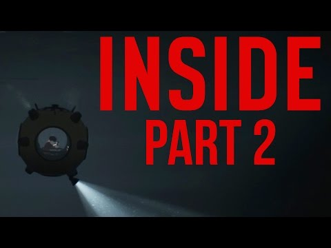 INSIDE Gameplay Walkthrough Part 2 - SUBMARINE ???