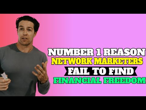 Network Marketing to Financial Freedom – Why Network Marketers Fail to Find Financial Freedom?!