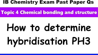 how to determine hybridisation ph3 ib chemistry past paper exam qs 2016 may p2 hl q1ai aii