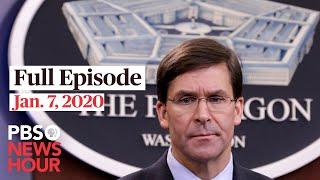 PBS NewsHour live episode, Jan 7, 2020