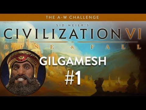 Let's Play Civilization 6: Rise and Fall - Deity - Gilgamesh part 1