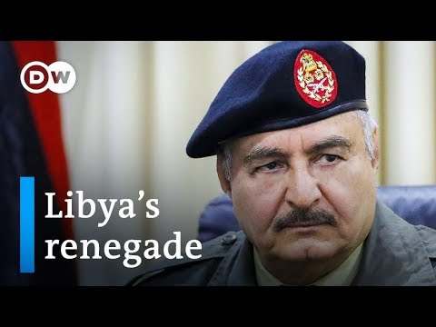 Could Libyan rebel Khalifa Haftar set off World War 3? | DW News