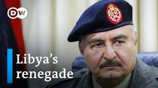 Could Libyan rebel Khalifa Haftar set off World War 3? | DW News