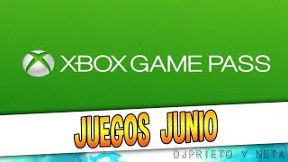 ⚠️CONFIRMADOS 100%⚠️ | LOS JUEGOS XBOX GAME PASS DE JUNIO 2018 PARA XBOX ONE