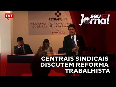 No Rio de Janeiro, centrais sindicais discutem a reforma Trabalhista