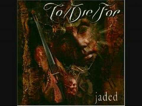 To/Die/For - (I Just) Died In Your Arms
