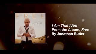"Jonathan Butler ""I Am That I Am""  Lyric Video"