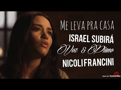 Me Leva pra casa cover Israel Subirá -  Nicoli Francini