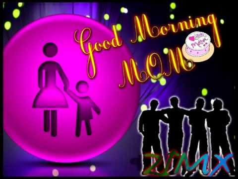 Good Morning Mom By Zimx Youtube