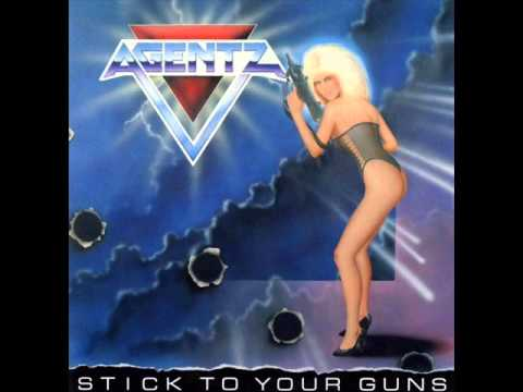 Agentz - 1987 - Stick to Your Guns (FULL ALBUM) [Melodic Heavy Metal]