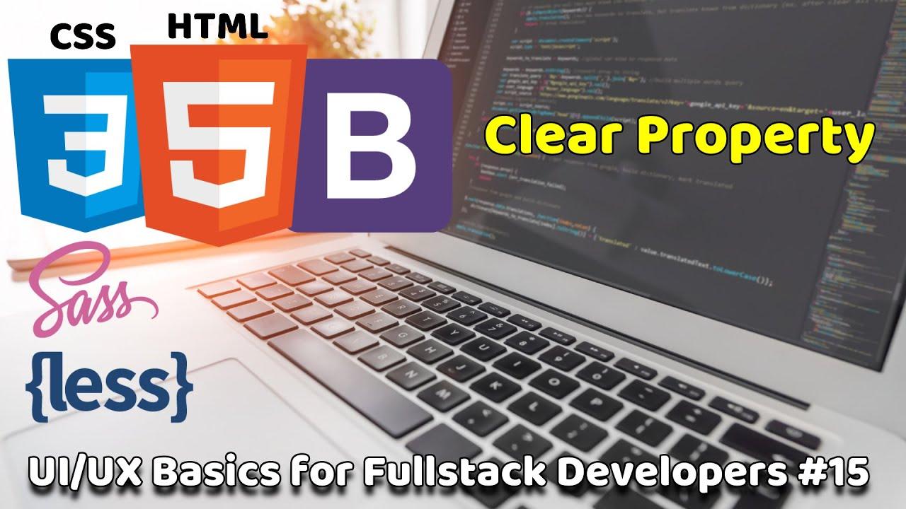 Clearing Floats | Clear Property | UI/UX Basics for Fullstack Developers #15 | Fullstack Basics