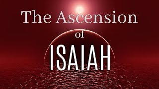 Ascension of Isaiah: End Times VISIONS of Deception and Redemption (2019) thumbnail