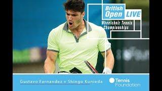 Gustavo Fernandez v Shingo Kunieda | British Open Wheelchair Championships