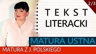 167. Matura ustna z polskiego: tekst literacki - omówienie i przykład.