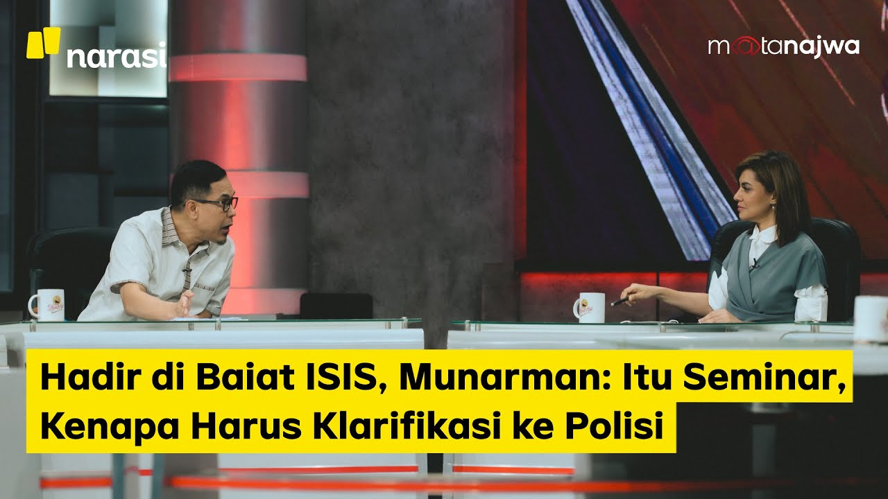 Hadir di Baiat ISIS, Munarman: Itu Seminar, Kenapa Harus Klarifikasi ke Polisi (Part 4) | Mata Najwa