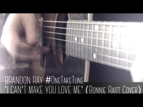 Bonnie Raitt - I Can't Make You Love Me  (Brandon Ray Acoustic Cover)