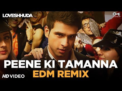 Peene Ki Tamanna EDM Remix  - Loveshhuda | Girish Kumar, Navneet Dhillon | Vishal, Parichay