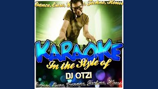 Don't You Just Know It (In the Style of Dj Otzi) (Karaoke Version)