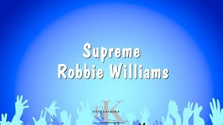 Supreme - Robbie Williams (Karaoke Version)