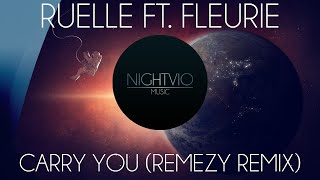 Ruelle - Carry You ft. Fleurie (Remezy Remix)