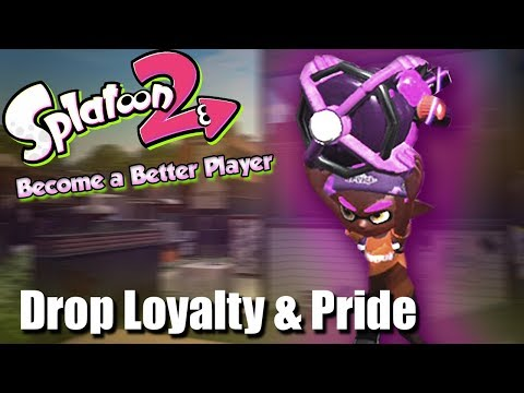 Splatoon 2 - Drop Loyalty & Pride: Become a Better Effective Player