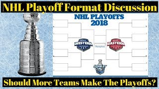 NHL Playoffs 2018 Format - Should More Teams Make it?