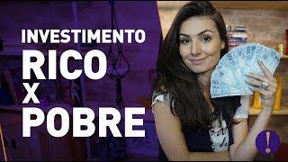 Investimento de POBRE e INVESTIMENTO DE RICO! Como você investe?