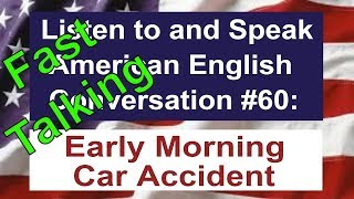 Learn to Talk Fast - Listen to and Speak American English Conversation #60