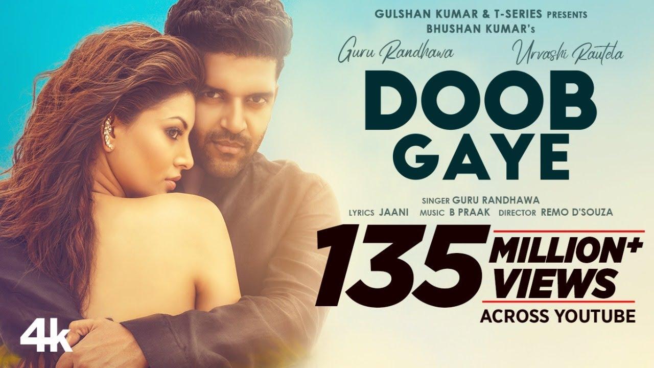 Doob Gaye (Official Video) Guru Randhawa | Urvashi Rautela | Jaani, B Praak | Remo D | Bhushan K