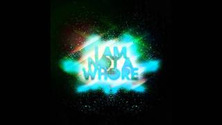 DJ Hayatix - I Am Not A Whore