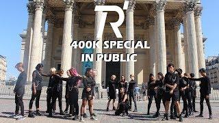 [KPOP IN PUBLIC PARIS] 2NE1, NCT, ITZY, SNSD, STRAY KIDS - Mashup 400K special