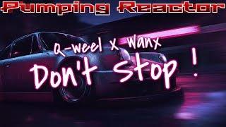 Q-weel & Wanx - Don't Stop ! (Original Mix 2018)