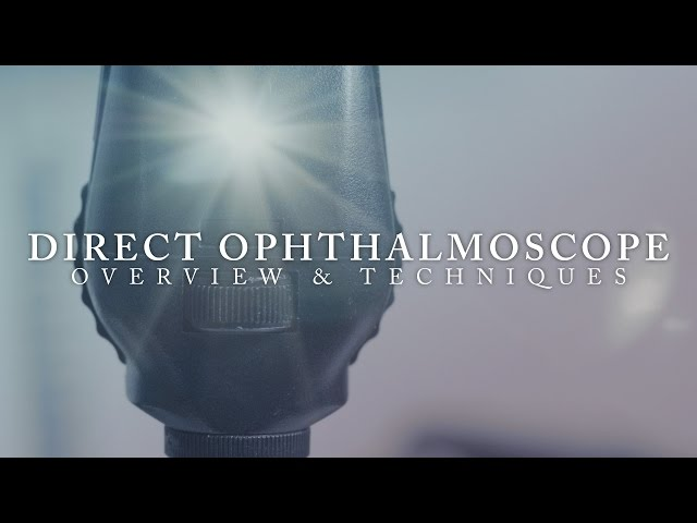 Direct Ophthalmoscope - OPHTHALMOLOGY - Ep 3