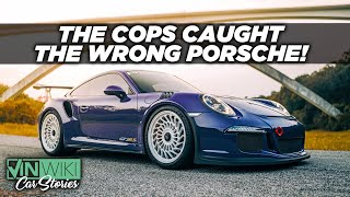 I got arrested because an identical GT3 RS was running from the cops!